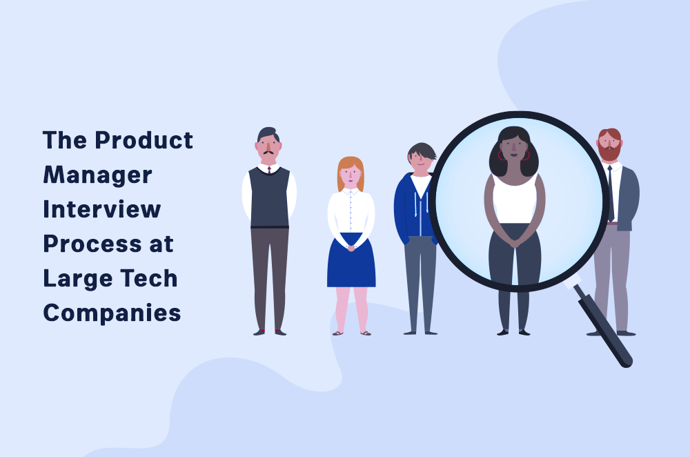 The Product Manager Interview Process at Large Tech Companies