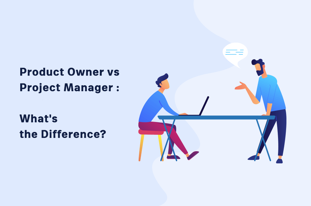 Product Owner vs Project Manager: What's the Difference?