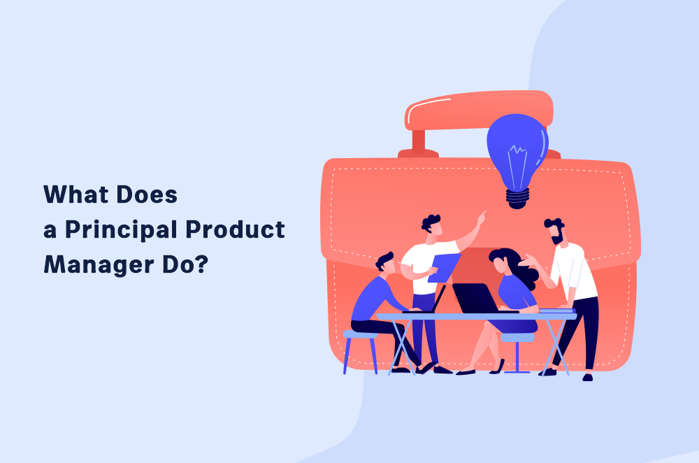 What Does a Principal Product Manager Do?
