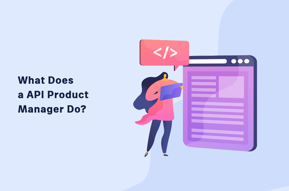 What Does an API Product Manager Do?